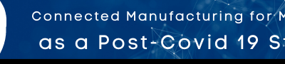 Post Covid-19 Success through Connected Manufacturing for MedTech 4.0